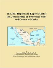 The 2007 Import and Export Market for Concentrated or Sweetened Milk and Cream in Mexico PDF