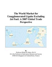 The World Market for Unagglomerated Lignite Excluding Jet Fuel PDF