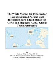 The World Market for Debacked or Roughly Squared Natural Cork Including Sharp-Edged Blanks for Corks and Stoppers PDF