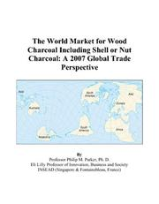 The World Market for Wood Charcoal Including Shell or Nut Charcoal PDF