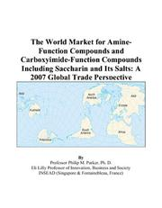 The World Market for Amine-Function Compounds and Carboxyimide-Function Compounds Including Saccharin and Its Salts PDF