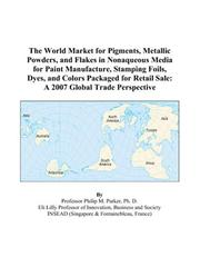 The World Market for Pigments, Metallic Powders, and Flakes in Nonaqueous Media for Paint Manufacture, Stamping Foils, Dyes, and Colors Packaged for Retail Sale PDF