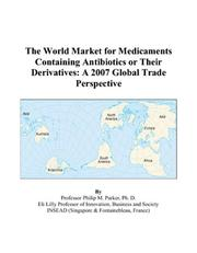 The World Market for Medicaments Containing Antibiotics or Their Derivatives PDF
