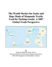 The World Market for Sacks and Bags Made of Manmade Textile Used for Packing Goods PDF