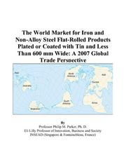 The World Market for Iron and Non-Alloy Steel Flat-Rolled Products Plated or Coated with Tin and Less Than 600 mm Wide PDF
