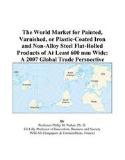 The World Market for Painted, Varnished, or Plastic-Coated Iron and Non-Alloy Steel Flat-Rolled Products of At Least 600 mm Wide PDF