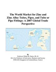 The World Market for Zinc and Zinc Alloy Tubes, Pipes, and Tube or Pipe Fittings PDF