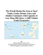 The World Market for Iron or Steel Tanks, Casks, Drums, Cans, and Similar Containers with Capacity of Less Than 300 Liters PDF