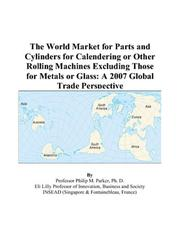 The World Market for Parts and Cylinders for Calendering or Other Rolling Machines Excluding Those for Metals or Glass PDF