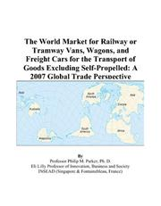 The World Market for Railway or Tramway Vans, Wagons, and Freight Cars for the Transport of Goods Excluding Self-Propelled PDF