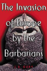 The  invasion of Europe by the barbarians by J. B. (John Bagnell) Bury