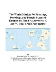 The World Market for Paintings, Drawings, and Pastels Executed Entirely by Hand As Artwork PDF