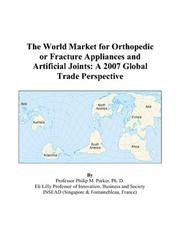 The World Market for Orthopedic or Fracture Appliances and Artificial Joints PDF