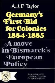 Germany's first bid for colonies, 1884-1885 by A. J. P. Taylor
