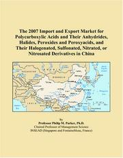 The 2007 Import and Export Market for Polycarboxylic Acids and Their Anhydrides, Halides, Peroxides and Peroxyacids, and Their Halogenated, Sulfonated, Nitrated, or Nitrosated Derivatives in China PDF