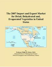 The 2007 Import and Export Market for Dried, Dehydrated and, Evaporated Vegetables in United States PDF