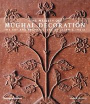 The majesty of Mughal decoration by George Michell