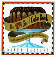 The New Good Cake Book by Diana Dalsass