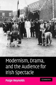 Modernism, drama, and the audience for Irish spectacle by Paige Reynolds