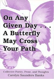 On Any Given Day...a Butterfly May Cross Your Path PDF