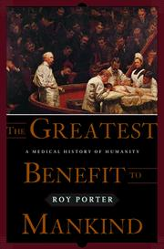 Cover of: The greatest benefit to mankind by Porter, Roy