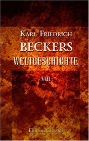Karl Friedrich Beckers Weltgeschichte by Karl Friedrich Becker