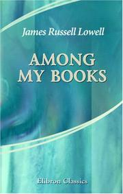 Cover of: Among My Books by James Russell Lowell