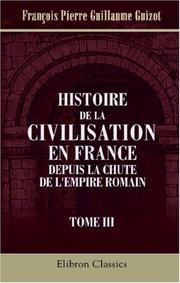 Histoire de la civilisation en France depuis la chute de l'Empire Romain PDF