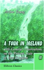 A Tour in Ireland: with General Observations on the Present State of that Kingdom: made in the Years 1776, 1777, and 1778. And Brought down to the End of 1779 PDF