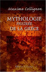 Mythologie figure de la Grce by Maxime Collignon