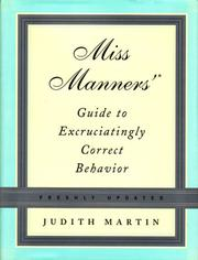 Cover of: Miss Manners&#39; guide to excruciatingly correct behavior by Judith Martin