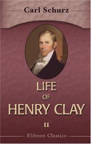Cover of: Life of Henry Clay by Carl Schurz