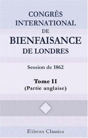 Congrès international de bienfaisance de Londres. Session de 1862: Tome 2 (Partie anglaise)