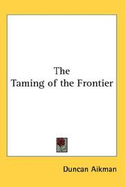 The Taming of the Frontier by Duncan Aikman