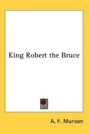 King Robert the Bruce by A. F. Murison