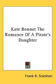 Cover of: Kate Bonnet The Romance Of A Pirate's Daughter by Frank Tenney Stockton