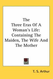 The three eras of a woman's life by Arthur, T. S.