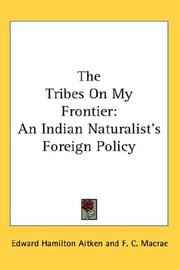 The tribes on my frontier by Edward Hamilton Aitken