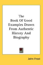 The Book Of Good Examples Drawn From Authentic History And Biography PDF