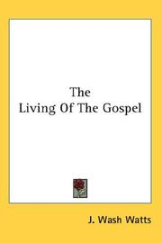 Living of the gospel by J. Wash Watts