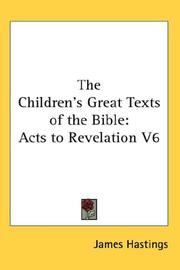 The children's great texts of the Bible by James Hastings