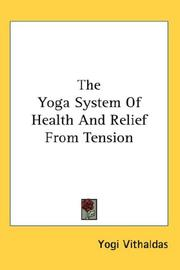 The Yoga System Of Health And Relief From Tension PDF