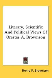Literary, Scientific and Political Views of Orestes A. Brownson PDF