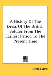 A History Of The Dress Of The British Soldier From The Earliest Period To The Present Time PDF