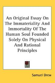 An Original Essay On The Immateriality And Immortality Of The Human Soul Founded Solely On Physical And Rational Principles PDF