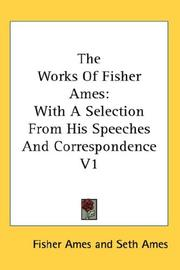 The Works Of Fisher Ames by Fisher Ames