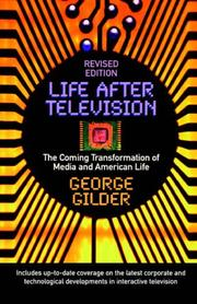 Life after television by George F. Gilder