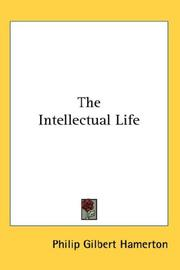 Cover of: The Intellectual Life by Hamerton, Philip Gilbert
