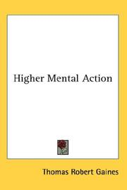 Higher mental action by Thomas Robert Gaines