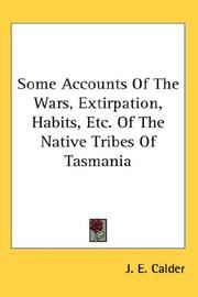 Some Accounts Of The Wars, Extirpation, Habits, Etc. Of The Native Tribes Of Tasmania PDF
